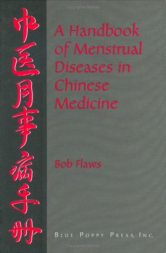 A Handbook of Menstrual Diseases in Chinese Medicine PDF
