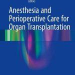 Anesthesia and Perioperative Care for Organ Transplantation PDF