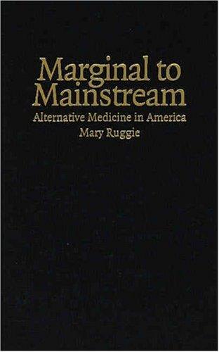 Marginal to Mainstream Alternative Medicine in America PDF