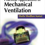 Practical Applications of Mechanical Ventilation PDF