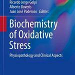 Biochemistry of Oxidative Stress: Physiopathology and Clinical Aspects